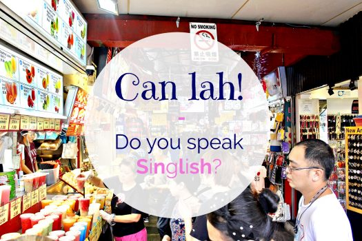 Can Lah! – Do you speak Singlish?